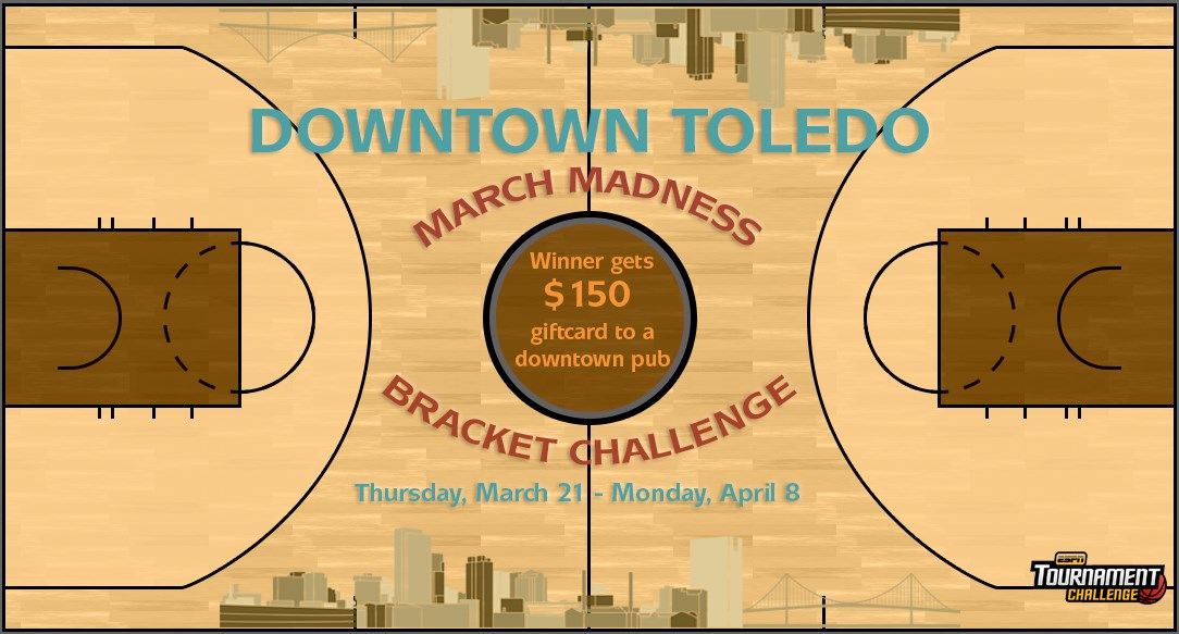 Enter the Downtown Toledo March Madness Challenge